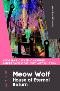 How has COVID impacted Meow Wolf House of Eternal Return?